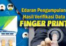 Edaran Pengumpulan Hasil Verifikasi Data Fingerprint